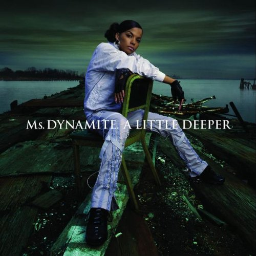 Ms.Dynamite - A little deeper